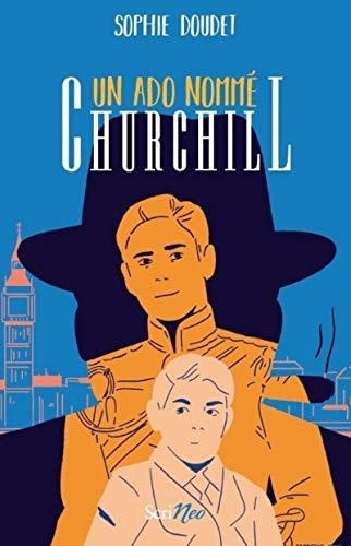 Nouveau Livre Pour Ados Un Ado Nomme Churchill Sophie