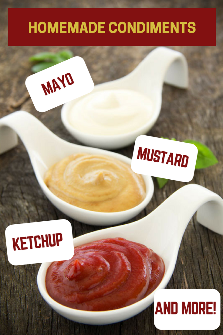 Enjoy the fresher, naturally sweetened, preservative-free homemade condiments such as ketchup, mustard, mayo and relish.