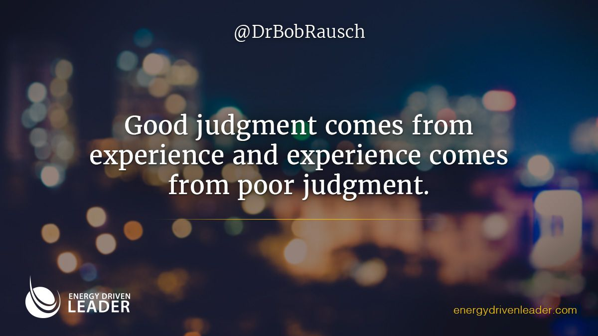 Poor Life Quotes Good Judgement Comes From Experience And Experience Well That
