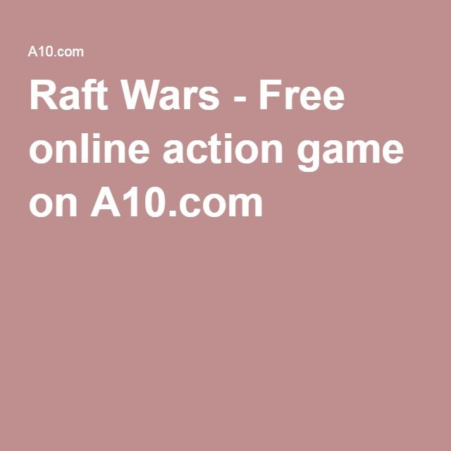 Raft Wars Free Online Action Game On Acom GAMES Pinterest - Minecraft spiele a10