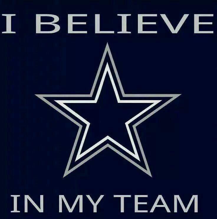 I Believe In My Team Dallas Cowboys Dallas Cowboys