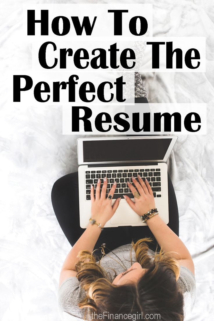 how to create the perfect resume in 9 steps financegirl - Create A Perfect Resume