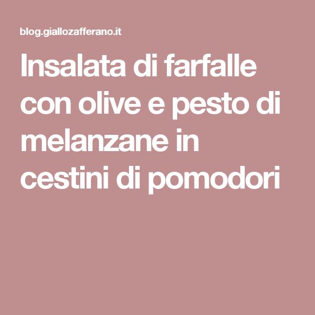 Insalata di farfalle con olive e pesto di melanzane in cestini di pomodori