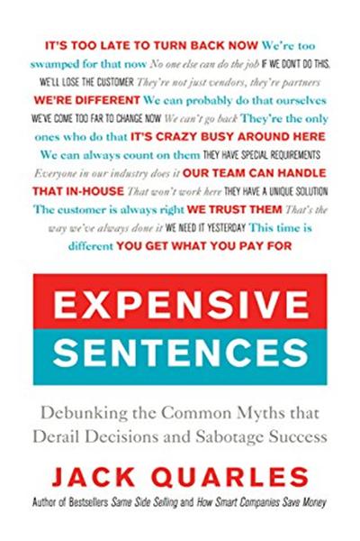 Expensive Sentences Debunking The Common Myths That Derail Decisions And Sabotage Success By Jack Quarles Ideapress Publishing Book Show Sentences Common Myths