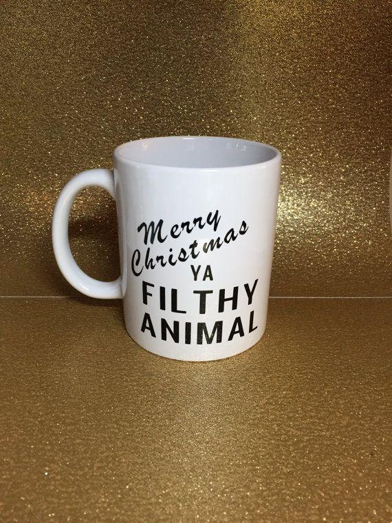 Merry Christmas Ya Filthy Animal Mug   Christmas   Home Alone Quote    Coffee   Handmade   New   Gift   Movie   Holiday   Funny   Dirty Santa