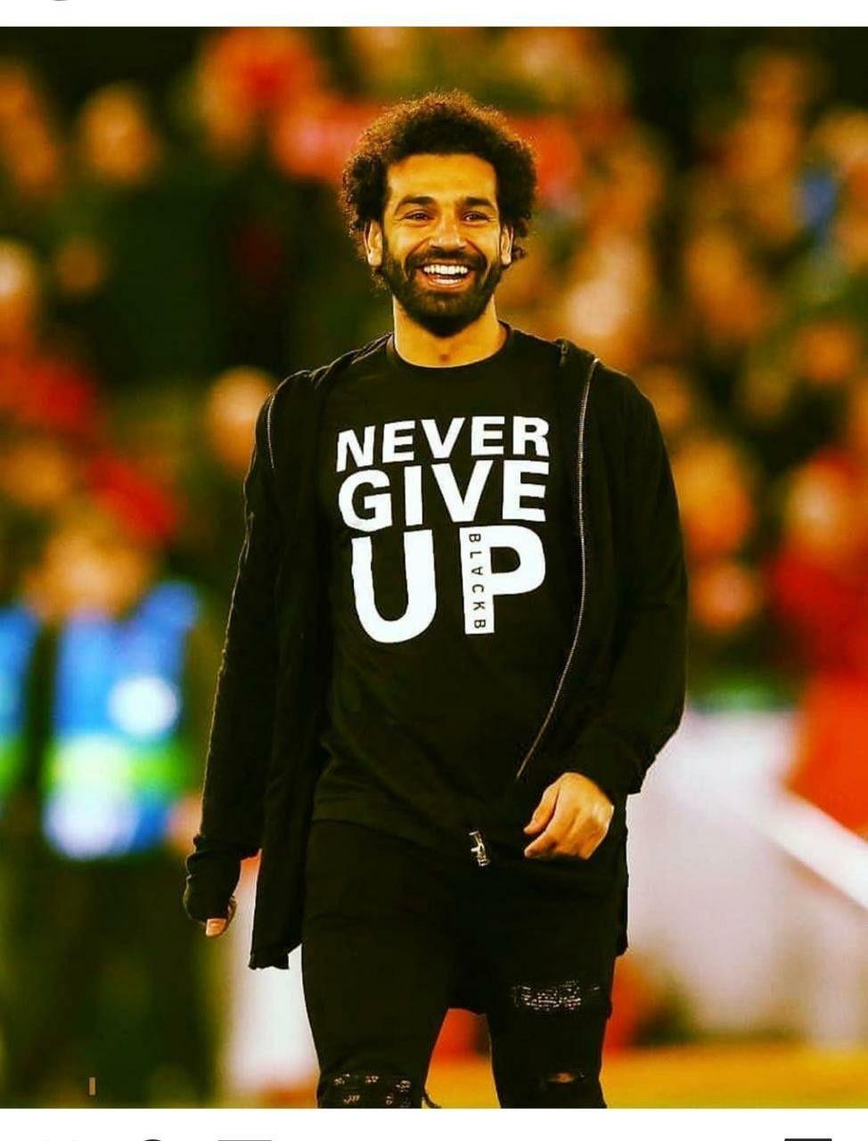 Never Give Up Salah Liverpool Liverpool Champions League Mohamed Salah