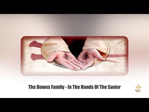 """""""The Downs Family"""" - In The Hands Of The Savior - YouTube"""