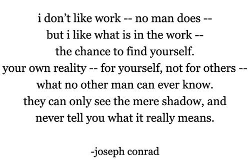 Joseph Conrad Love This Book And Love This Quote From Heart Of