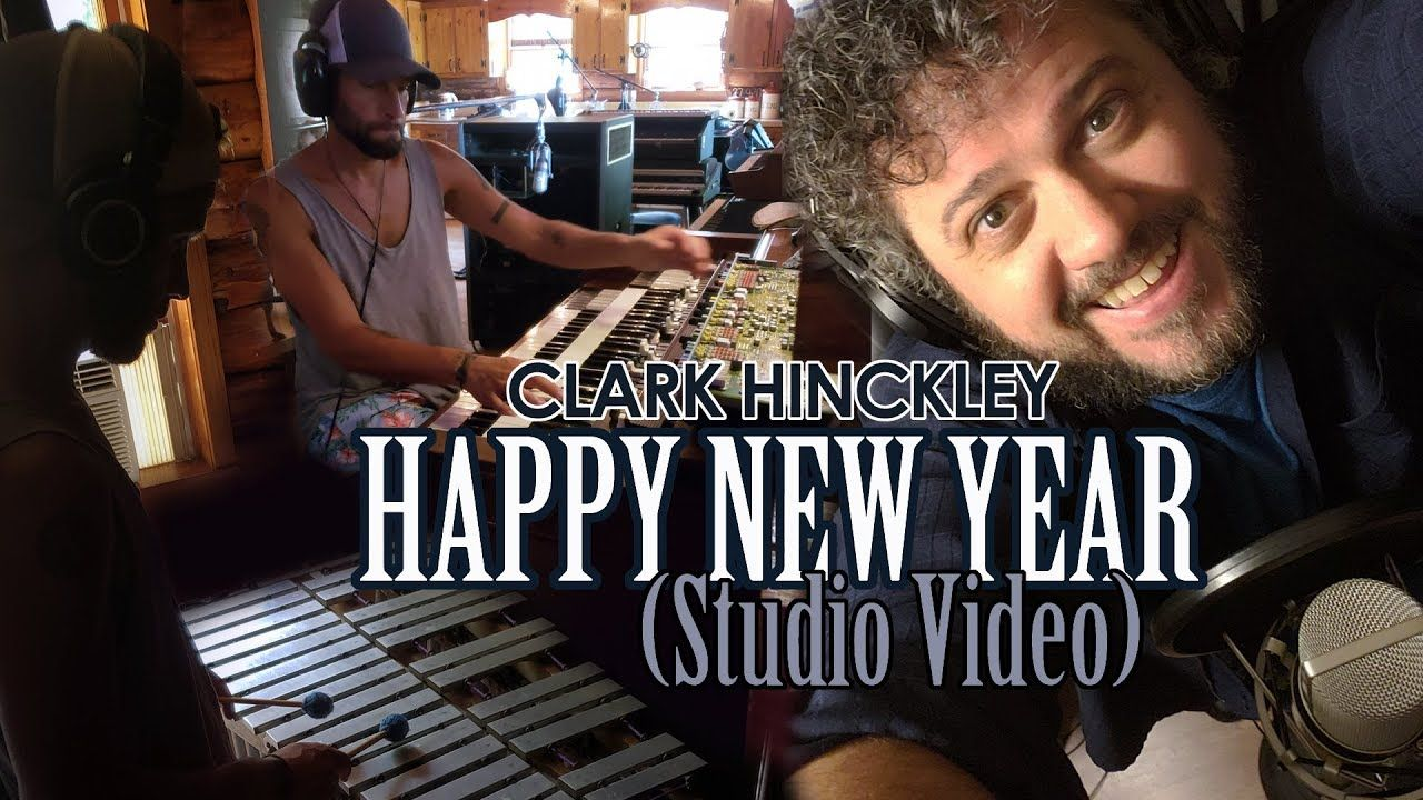Happy New Year (Studio Video) Clark Hinckley Happy new