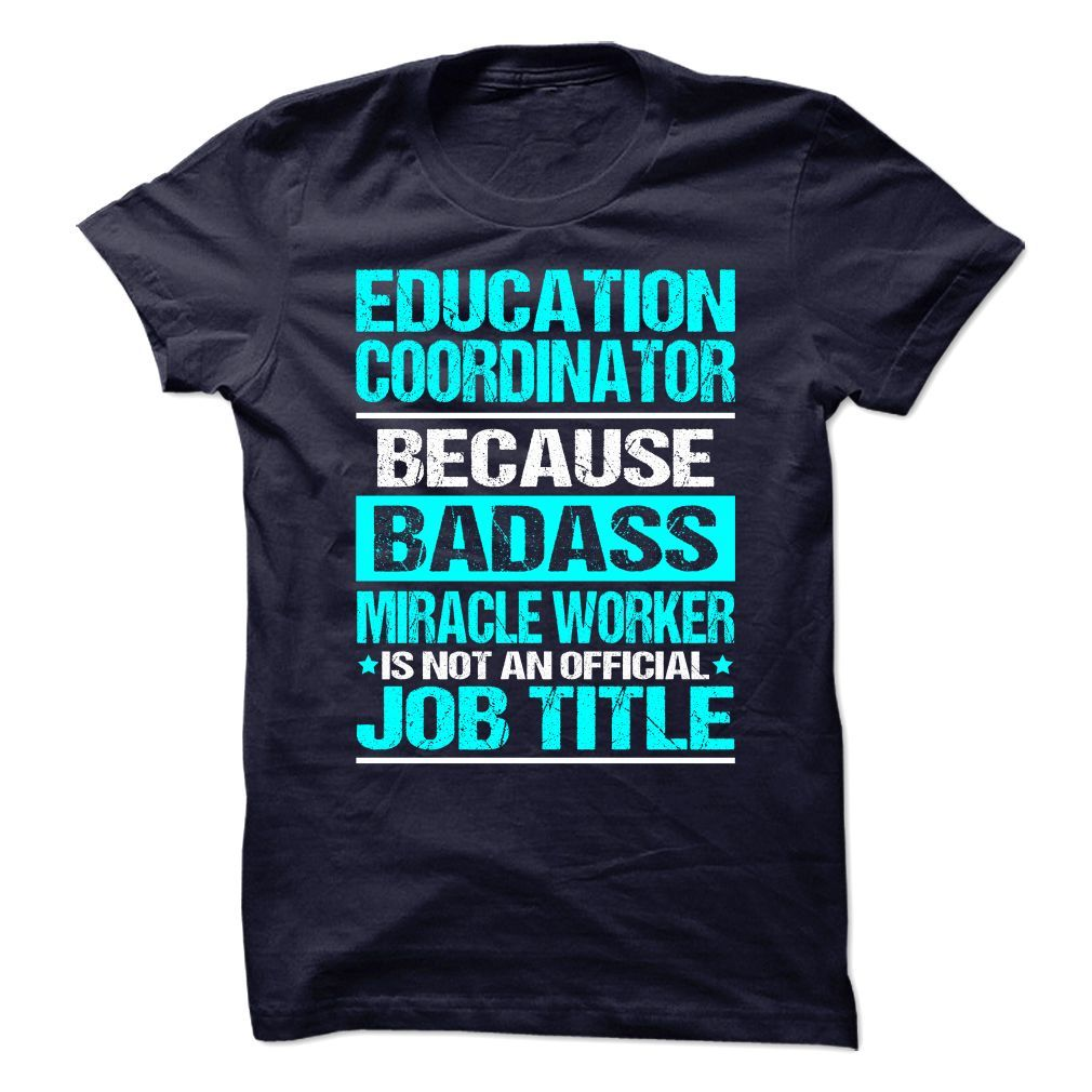 Awesome Shirt for EDUCATION COORDINATOR T-Shirts, Hoodies. GET IT ==►…