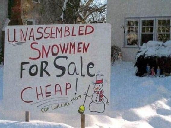 Too Much Snow Not Enough Shovels Unassembled Snowmen For Sale Funny Billboards Winter Jokes Snow Humor