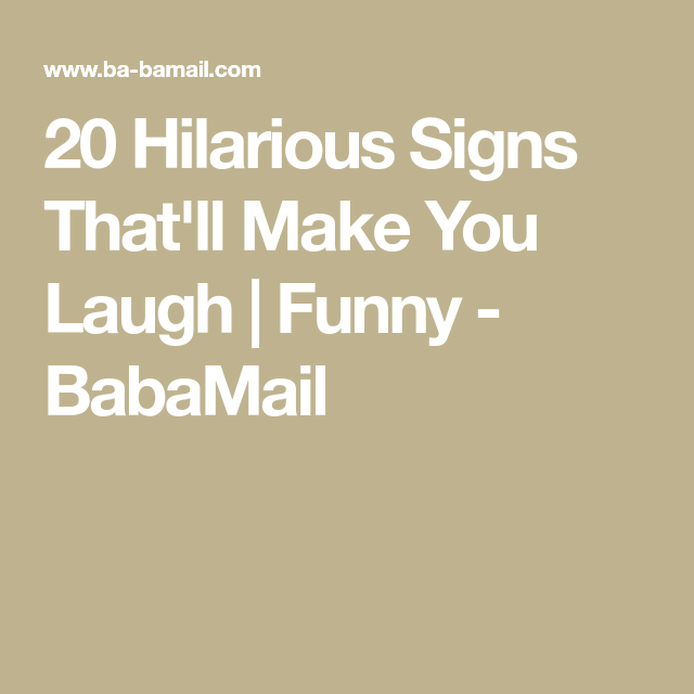 Hilarious Signs Thatll Make You Laugh Funny BabaMail - 34 ridiculous signs will make question humanity