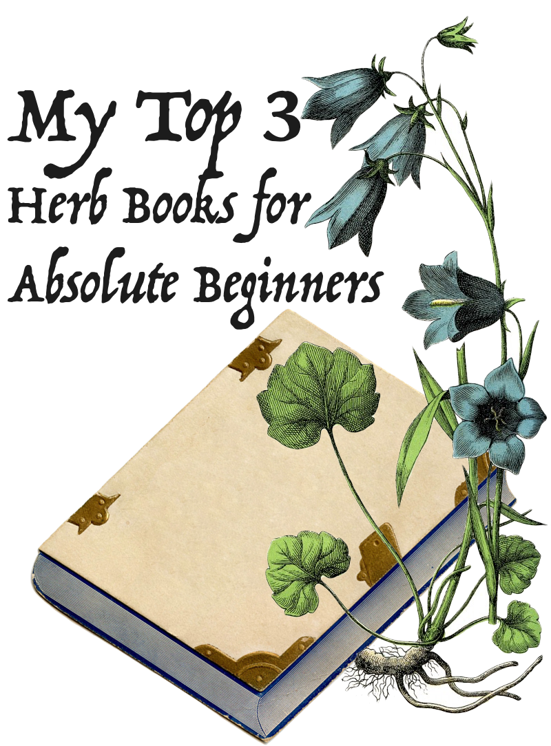 My Top 3 Herb Books for Absolute Beginners   Organic ...