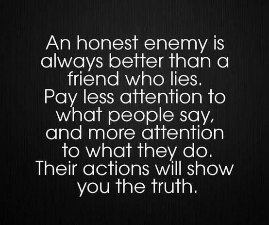 Honest Enemy Vs Liar Friends Inspirational Quotes About Love