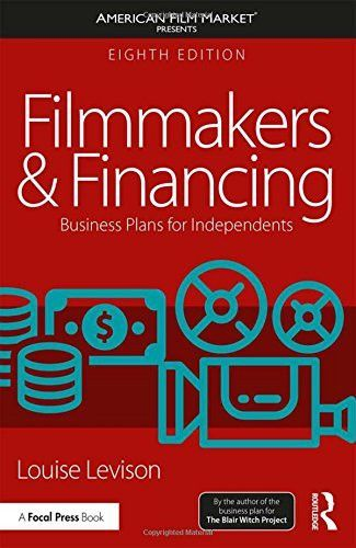 Filmmakers And Financing Business Plans For Independents