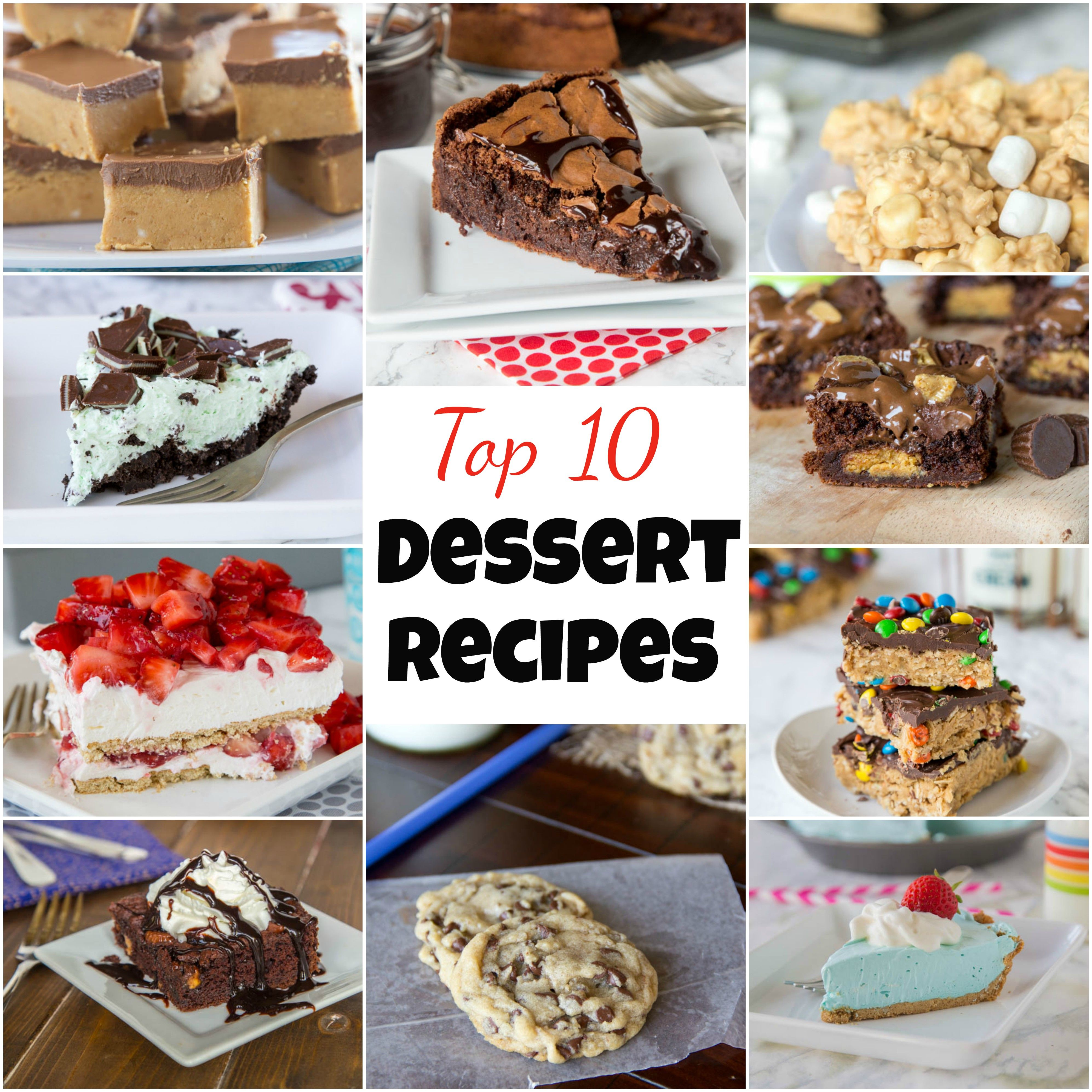 Top 10 Dessert Recipes You Can Find Here On Dinners Dishes And Desserts Cookies Cakes Pie Brownie Top 10 Desserts Easy Baking Recipes New Dessert Recipe