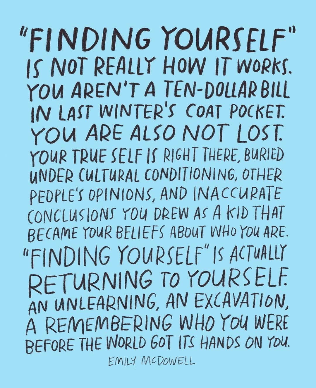 Pin By Anna Putnam On For Anyone Who Needs It Words Finding Yourself Quotes Finding Yourself