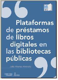 Plataformas De Préstamos De Libros Digitales En Las Bibliotecas Públicas Libros Digitales Libros Libro Electrónico