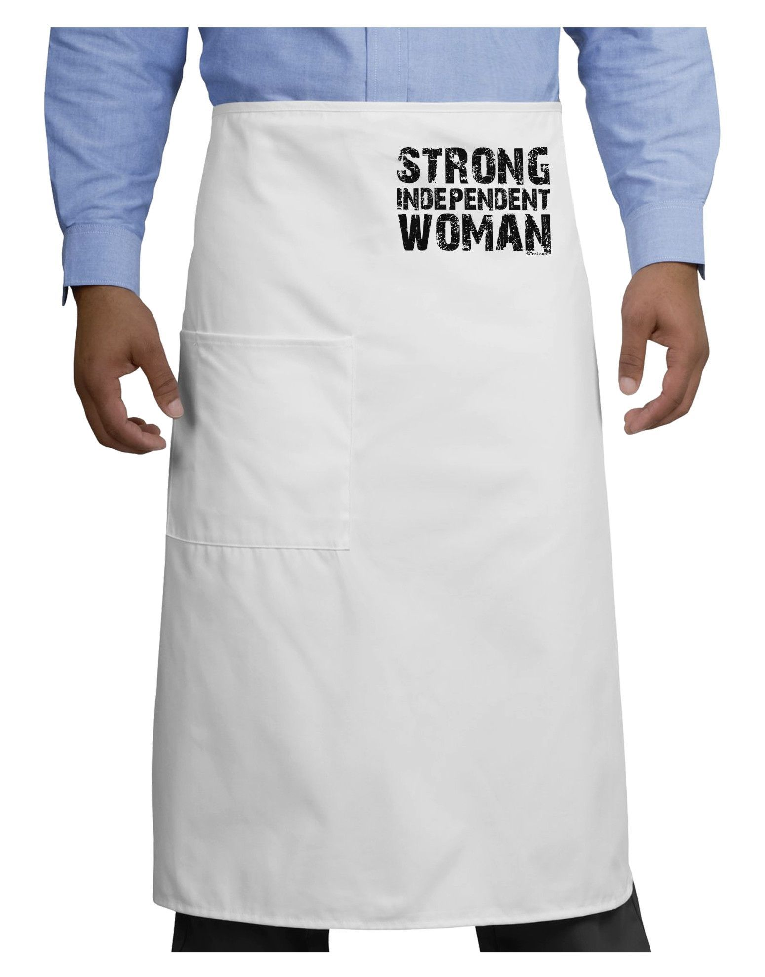 TooLoud Strong Independent Woman Adult Bistro Apron