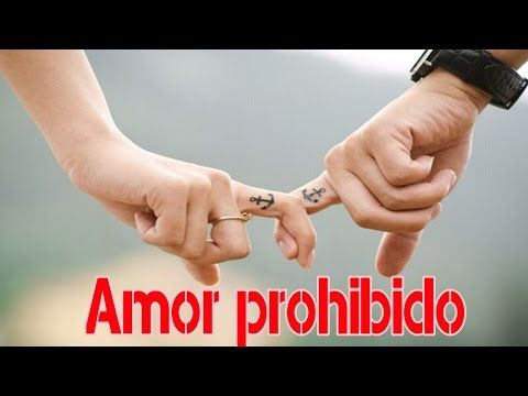 Amor Prohibido Mi Amor Imposible Youtube Amor Tatuajes De