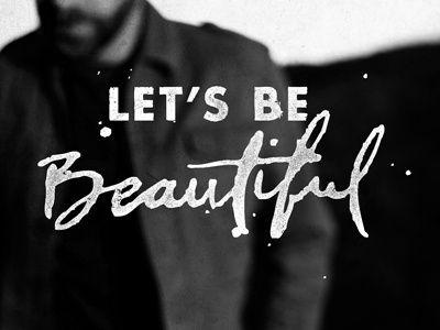 Lets be Beautiful print beauty