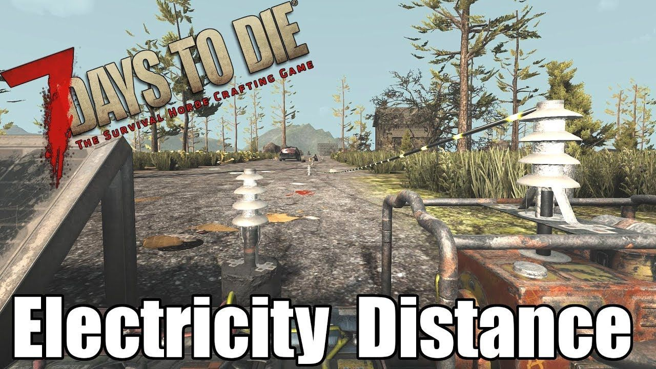 7 Days To Die How Far Can Electricity Go Electricity Distance