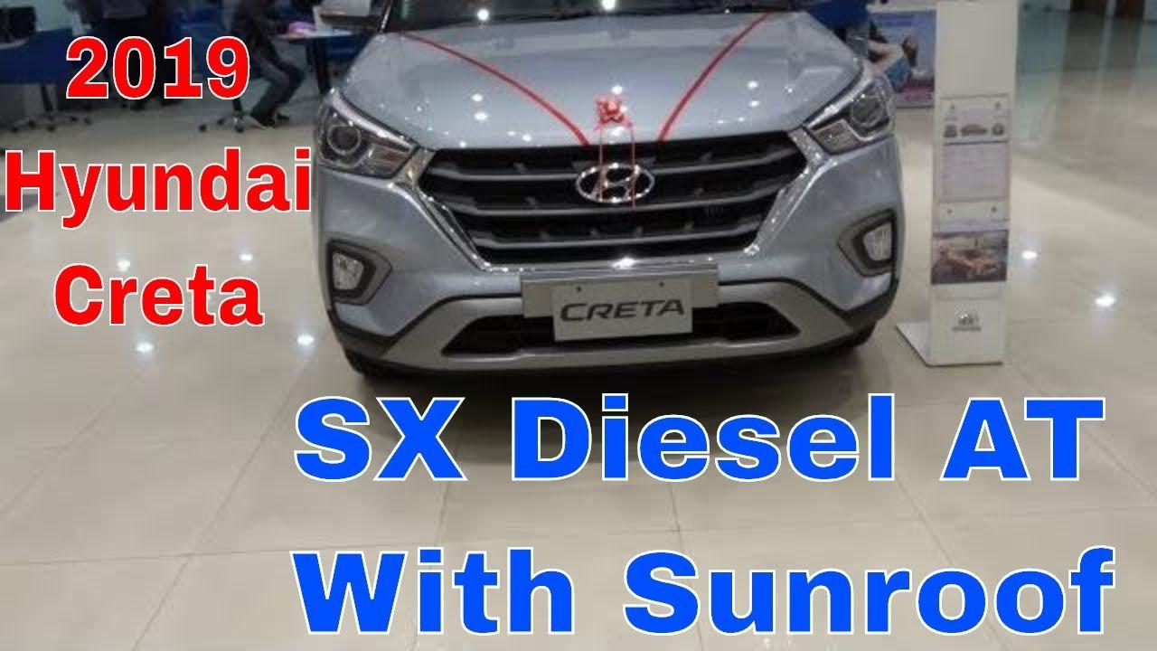2019 Hyundai Creta Sx Diesel Automatic Silver With Sunroof Exterior Interior Boot And Every Details Hyundai Diesel Hyundai Cars