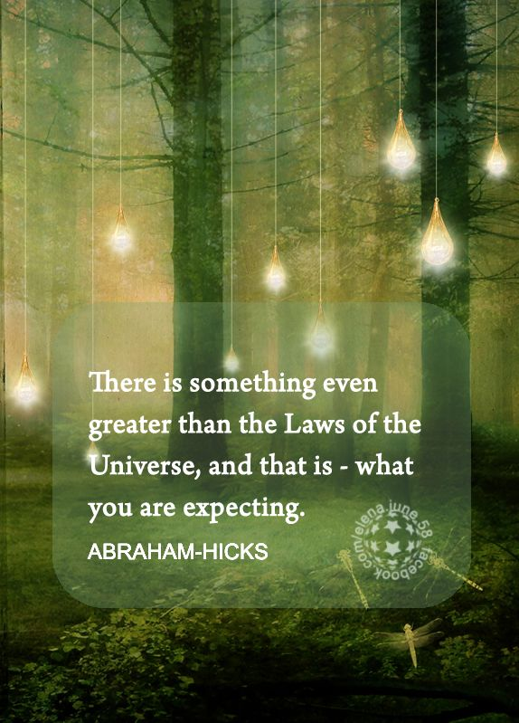 ABRAHAM-HICKS *What are you expecting?
