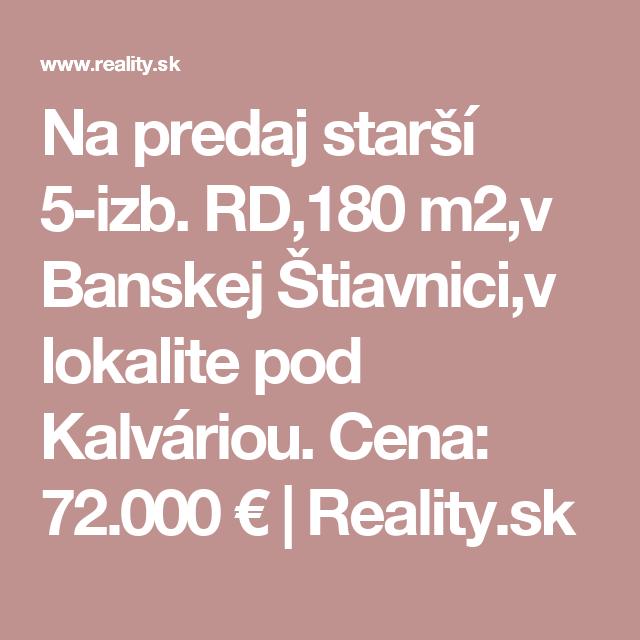 Na predaj starší 5-izb. RD,180 m2,v Banskej Štiavnici,v lokalite pod Kalváriou. Cena: 72.000 € | Reality.sk