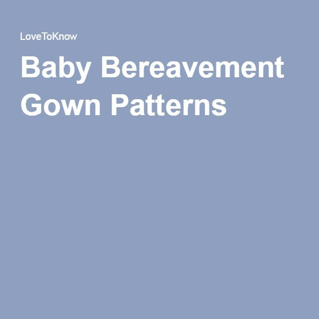 Baby Bereavement Gown Patterns | Bereavement, Gowns and Patterns