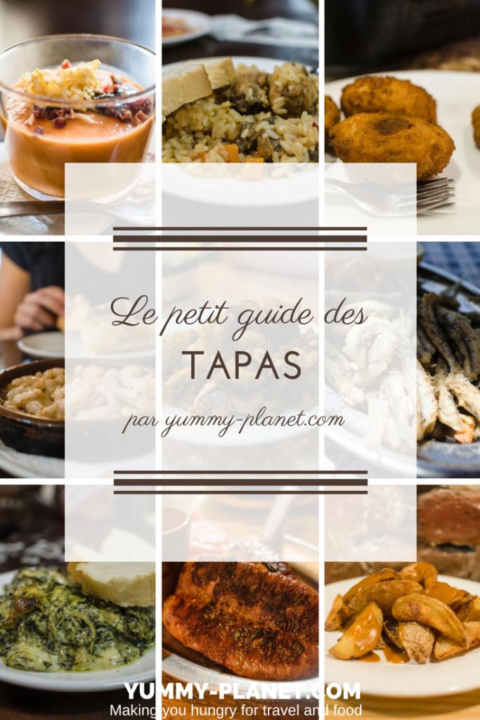 Le Petit Guide Des Tapas Yummy Planet Recette Tapas Espagnol Recettes De Tapas Recettes De Cuisine