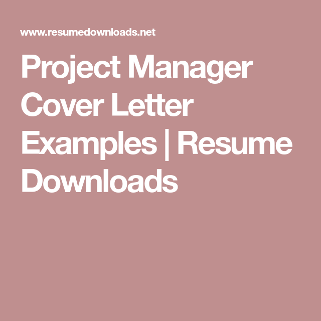 Project Manager Cover Letter Examples  Resume Downloads  Cover