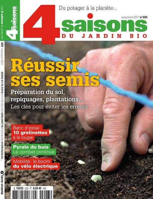 Les 4 Saisons Du Jardin Bio Mars Avril 2017 Dossier Reussir