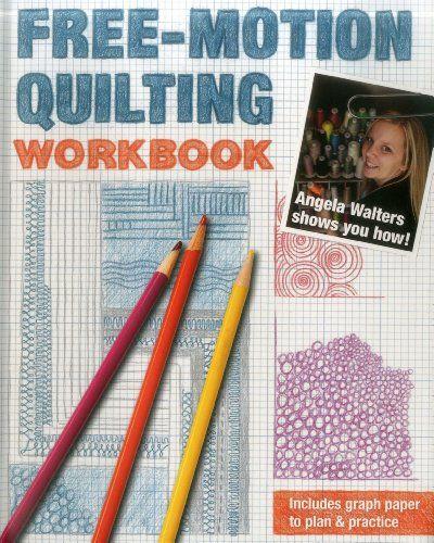 Free-Motion Quilting Workbook: Angela Walters Shows You How! by Angela Walters http://www.amazon.com/dp/1607058162/ref=cm_sw_r_pi_dp_6yOQtb1FK6GFZA9Y