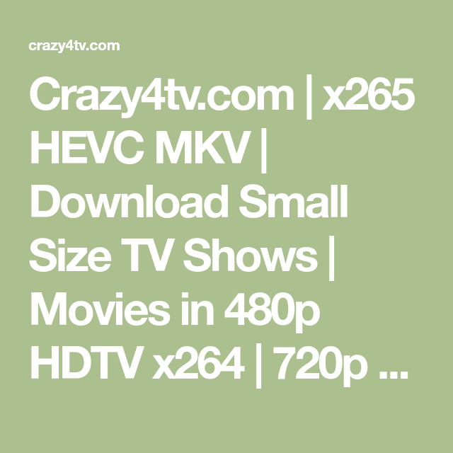 Crazy4tv com | x265 HEVC MKV | Download Small Size TV Shows | Movies