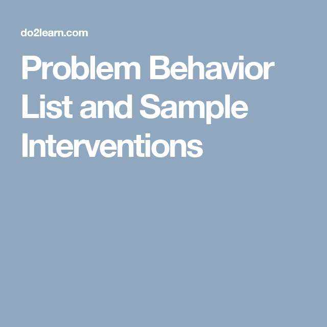 Problem Behavior List And Sample Interventions  School
