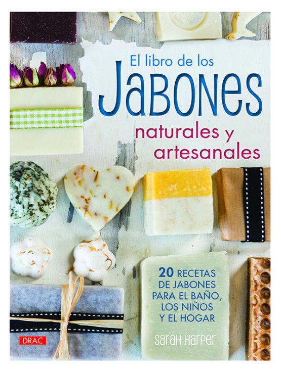 El Libro De Los Jabones Naturales Y Artesanales Jabones Naturales Recetas De Jabón Jabones