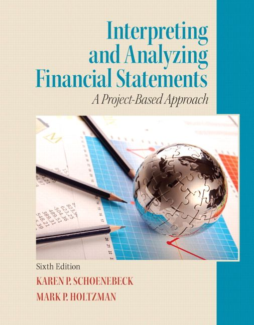 Solution manual for interpreting and analyzing financial statements solution manual for interpreting and analyzing financial statements 6th edition by schoenebeck isbn 0132746247 9780132746243 instructor fandeluxe Choice Image