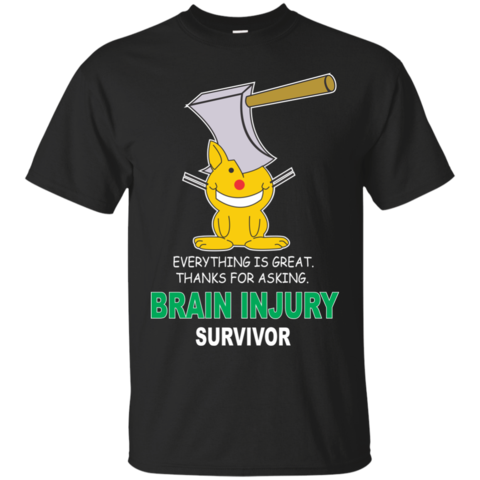 Brain Injury T Shirts, Hoodies Everything Is Great. Brain Injury Survivor
