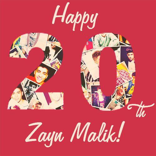 HAPPY 20TH BIRTHDAY #zaynmalik ! I Hope You Have A