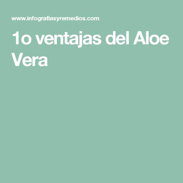 1o ventajas del Aloe Vera