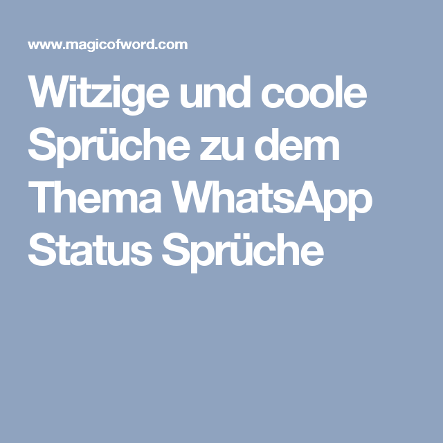 witzige und coole spr che zu dem thema whatsapp status. Black Bedroom Furniture Sets. Home Design Ideas