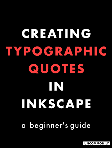 Tutorial How to create typographic quotes in Inkscape