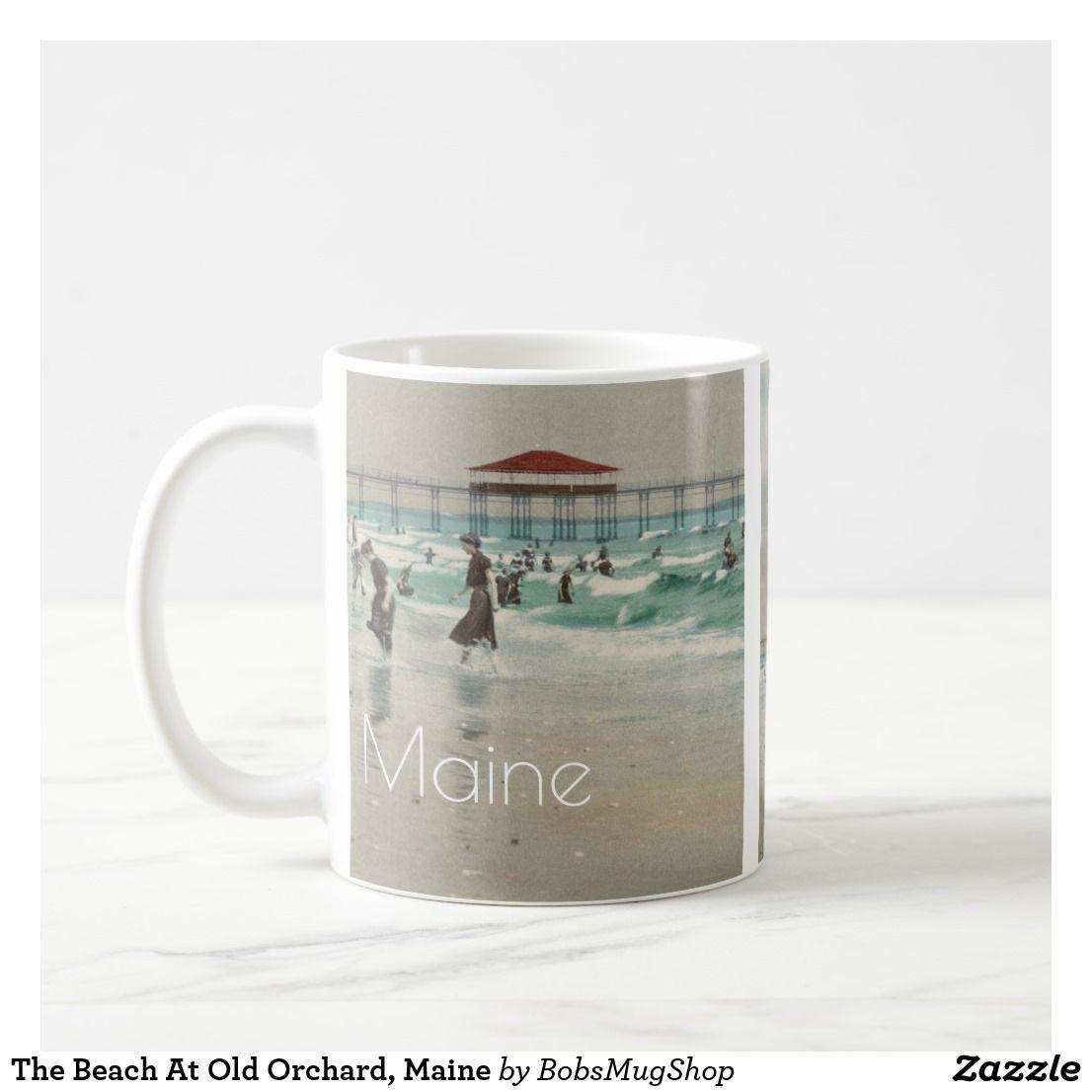The Beach At Old Orchard Maine Coffee Mug Zazzle Com Old Orchard Mugs Coffee Mugs