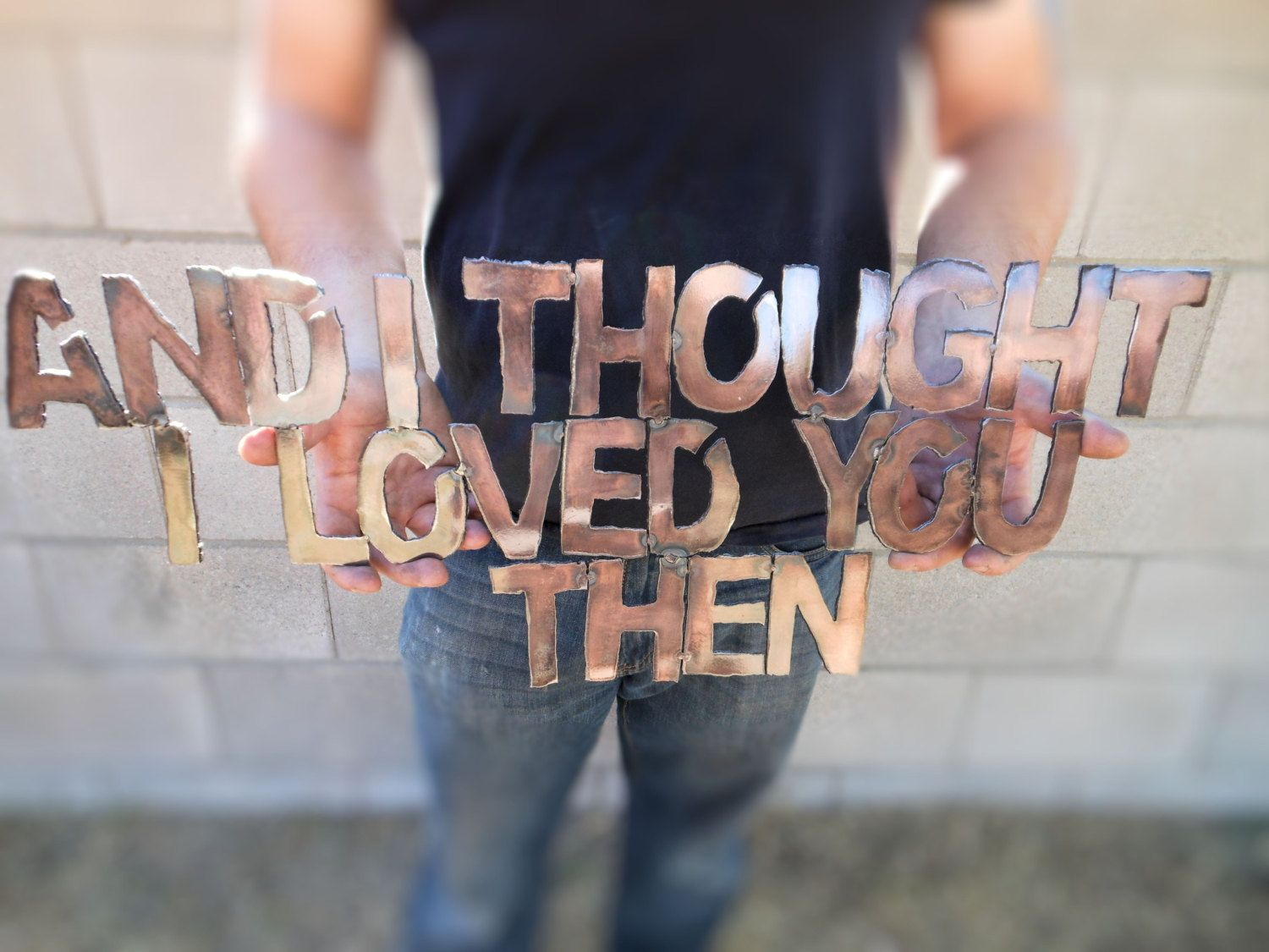 And I Thought I Loved You Then, Metal Sign, Custom Wall