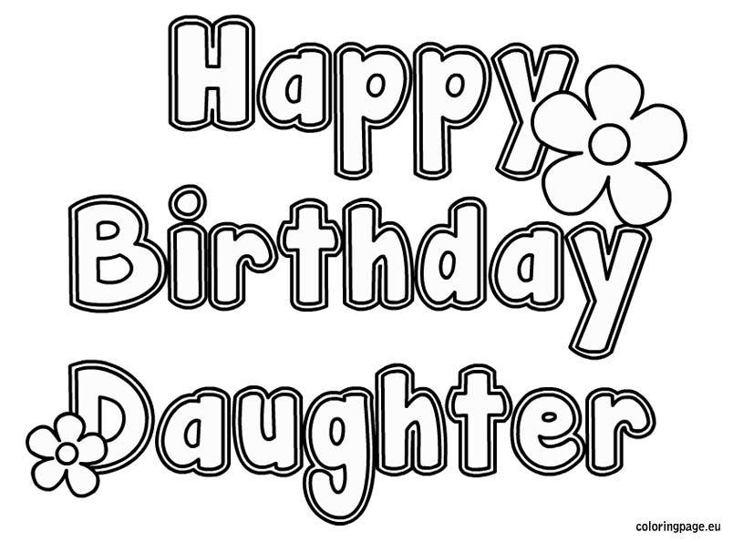 Happy Birthday Daughter Coloring Happy Birthday Daughter Birthday Coloring Pages Happy Birthday Husband