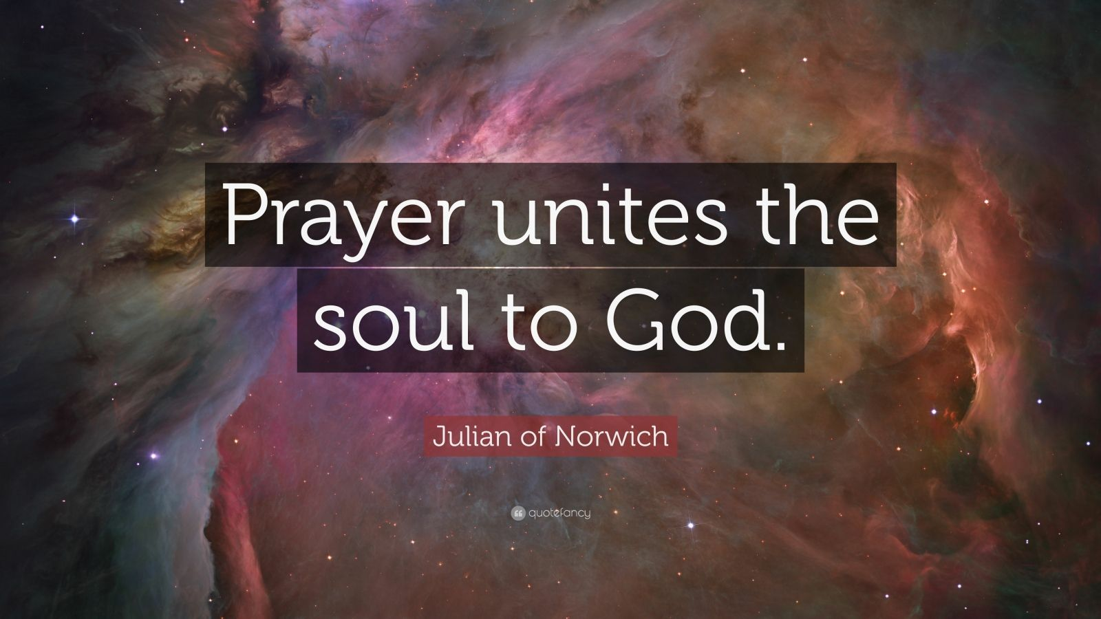 "Quotes On Prayer Best Julian Of Norwich Quote ""Prayer Unites The Soul To God.""  People ."