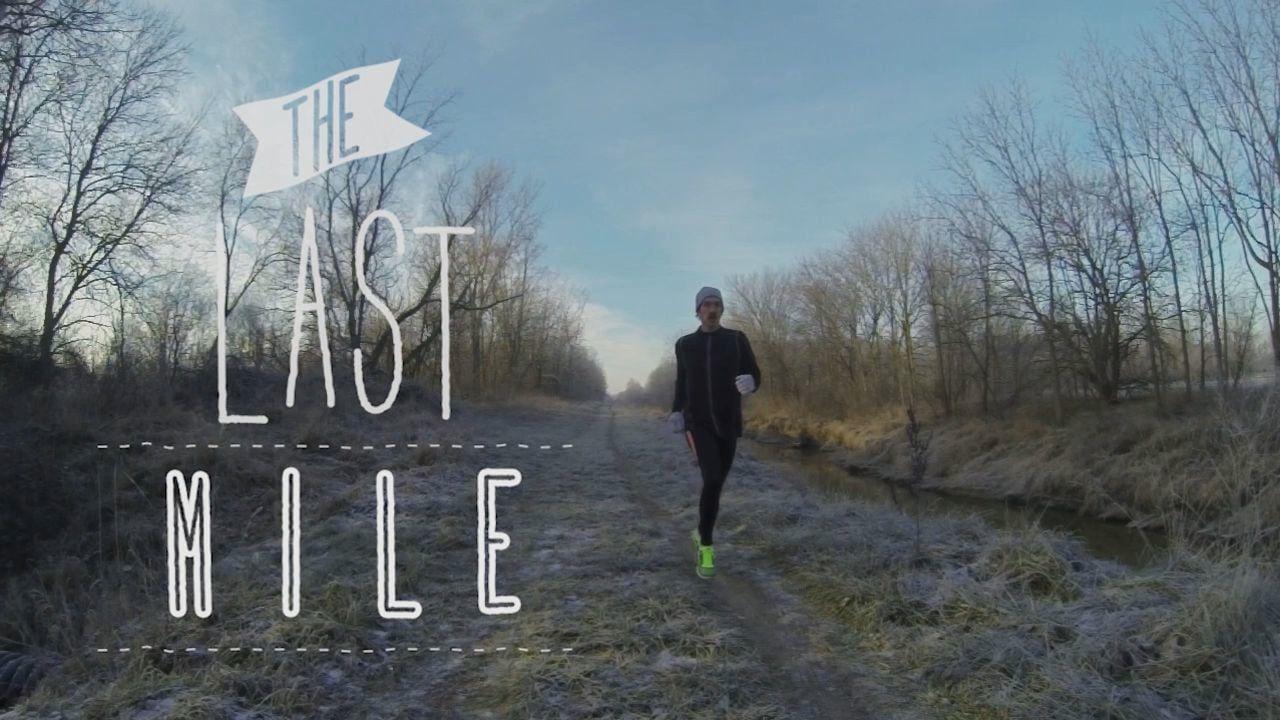 The Last Mile Inspirational videos, Last mile, Running