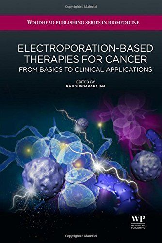Electroporation-Based Therapies for Cancer: From Basics to Clinical Applications (Woodhead Publishing Series in Biomedicine) - http://www.healthbooksshop.com/electroporation-based-therapies-for-cancer-from-basics-to-clinical-applications-woodhead-publishing-series-in-biomedicine/