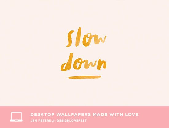 Free Desktop Wallpaper Slow Down Minimal Living Simplicity Quote Happiness Quote Mintfulness Desktop Wallpaper Dress Your Tech Wallpaper